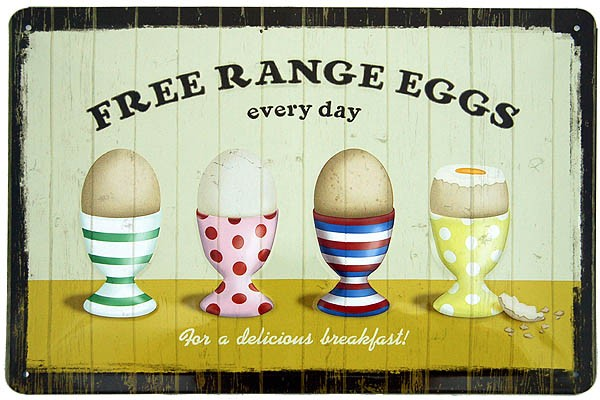 Metal Sign ´Free Range Eggs Every Day´