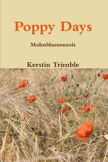 Kerstin Trimble: Mohnblumenzeit - Poppy Days